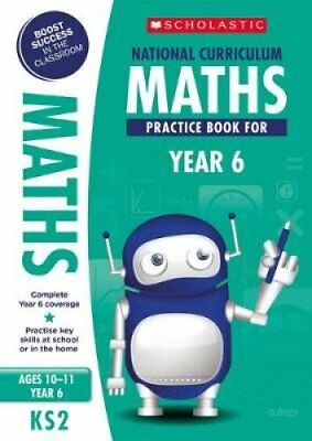National Curriculum Maths Practice Book for Year 6 by Scholastic 9781407128931