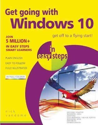 Get Going with Windows 10 in Easy Steps by Nick Vandome 9781840786842