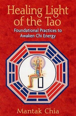 Healing Light of the Tao: Foundational Practices to Awaken Chi Energy (Paperbac.