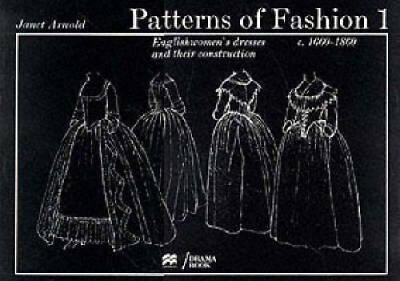Patterns of Fashion: v.1 1660-1860 by Janet Arnold 9780333136065