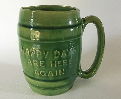 Ca 1930s HULL Pottery Happy days are here again MUG 497 End of Prohibition USA