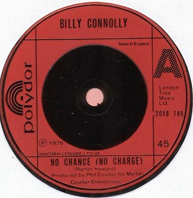 """BILLY CONNOLLY - No Chance (No Charge) / It's No Gotta Name - 7"""" vinyl"""