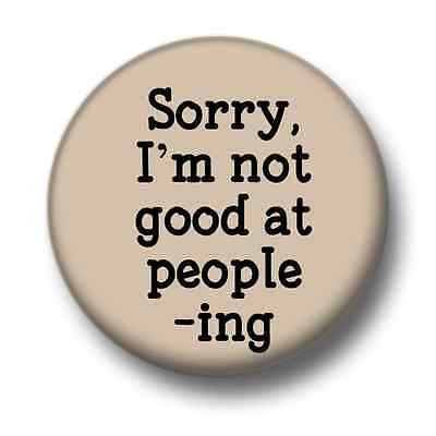 1 inch HUMOUR EMO GRUMPY I HATE PEOPLE Button Badge 25mm
