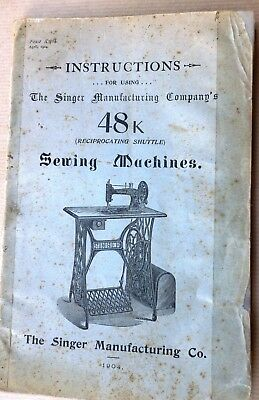 INSTRUCTIONS for using The SINGER 48K Reciprocating Shuttle SEWING MACHINES 1904