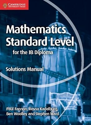 Mathematics for the IB Diploma Standard Level Solutions Manual (Maths for the I.
