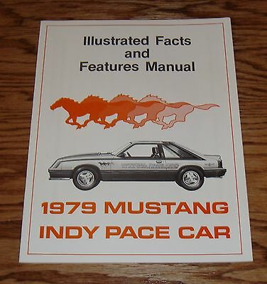 1979 Ford Mustang Indy Pace Car Illustrated Facts Feature Manual Brochure 79
