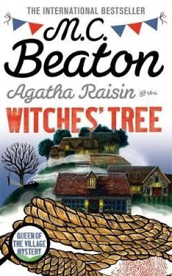 Agatha Raisin and the Witches' Tree by M. C. Beaton 9781472117229