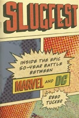 Slugfest Inside the Epic, 50-Year Battle Between Marvel and DC 9780751568974