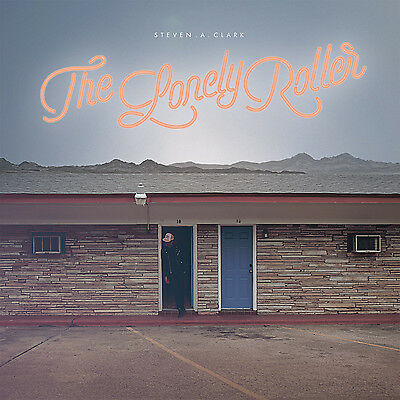 Steven A Clark The Lonely Roller New Sealed Coloured Vinyl Lp & Mp3 In Stock