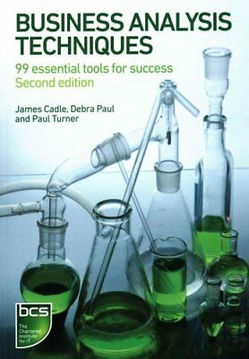 Business Analysis Techniques 99 essential tools for success 9781780172736