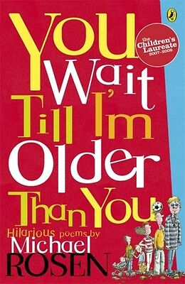 You Wait Till I'm Older Than You! (Puffin Poetry) (Paperback), Ro. 9780140380149
