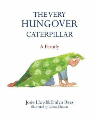 The Very Hungover Caterpillar by Emlyn Rees 9781472117106 (Hardback, 2014)