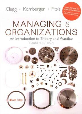 Managing and Organizations An Introduction to Theory and Practice 9781473938441