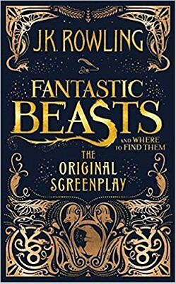 Fantastic Beasts and Where to Find Them: The Original Screenplay, J.K. Rowling,