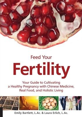 Feed Your Fertility: Your Guide to Cultivating a Healthy Pregnancy with Chinese.