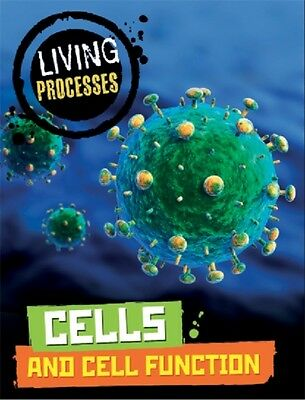 Living Processes: Cells and Cell Function (Paperback), Ballard, C. 9780750296410