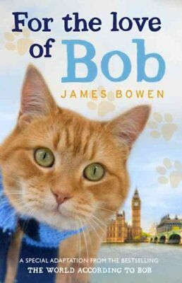 For the Love of Bob by James Bowen 9781444794052 (Paperback, 2014)
