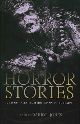 Horror Stories Classic Tales from Hoffmann to Hodgson 9780199685431
