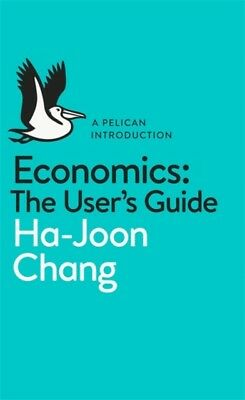 Economics: The User's Guide: A Pelican Introduction (Mass Market ...