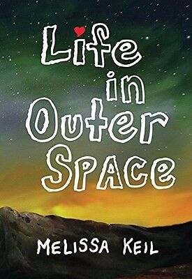 LIFE IN OUTER SPACE by Melissa Keil Brand New Paperback Book SHRINKWRAPPED