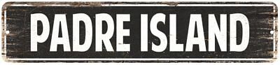 Padre Island Vintage Look Rustic Metal Sign Chic City State Retro 4x18 4181350