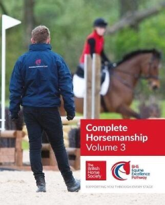 BHS Complete Horsemanship Volume Three: 3 by British Horse Society 9781910016183
