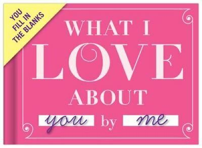 Knock Knock What I Love About You Fill in the Love Journal 9781601064936