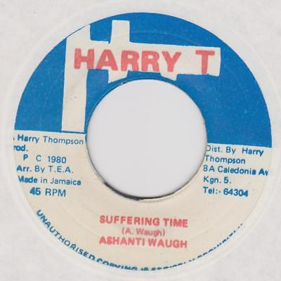 ASHANTI WAUGH Suffering time / Suffering dub Harry T Rare Jamaican reggae *hear*