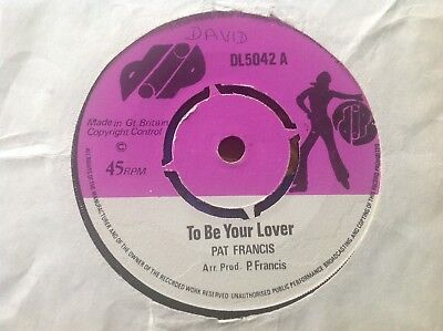 PAT FRANCIS To be your lover / JAH LLOYD Soldier round the corner Dip DL 5042 Ra