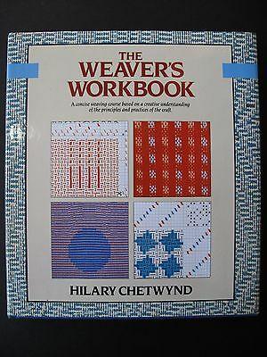 THE WEAVER'S WORKBOOK by HILARY CHETWYND – an excellent manual