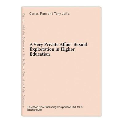 A Very Private Affair: Sexual Exploitation in Higher Education Carter, Pam and T