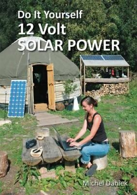 Do it Yourself 12 Volt Solar Power by Michel Daniek 9781856232425