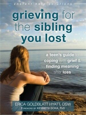 Grieving for the Sibling You Lost: A Teen's Guide to Coping with Grief and Find.