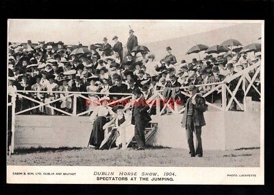 IRELAND Co Dublin DUBLIN HORSE SHOW SPECTATORS AT THE JUMPING Eason PC 1904 - 19