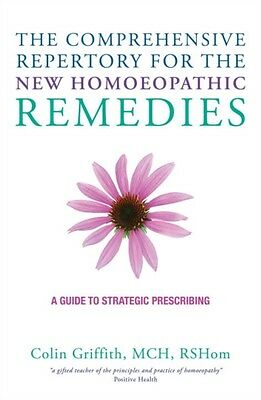 The Comprehensive Repertory of New Homoeopathic Remedies: A Guide to Strategic .