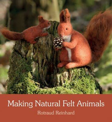 Making Natural Felt Animals by Rotraud Reinhard 9781782503767 (Paperback, 2017)