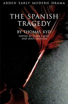 The Spanish Tragedy (Arden Early Modern Drama) (Paperback), KYD, . 9781904271604