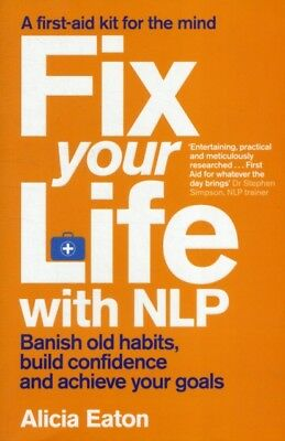 Fix Your Life with NLP (Paperback), Eaton, Alicia, 9780857203779