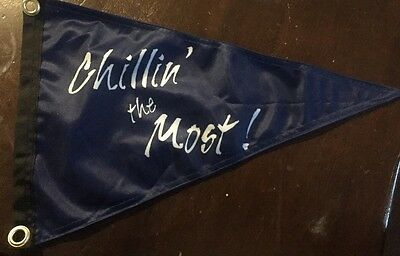 Chillin' The Most Kid Rock Boat Flag Pennant Dbl Sided 2 ply CHILLIN NEW CRUIse
