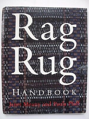 RAG RUG HANDBOOK by JANET MEANY & PAULA PFAFF - SCARCE MANUAL ON WEAVING
