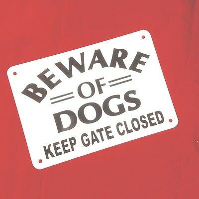 """BEWARE OF DOGS Keep gate closed sign aluminum 10"""" x 7"""" ship 24 hr USA"""
