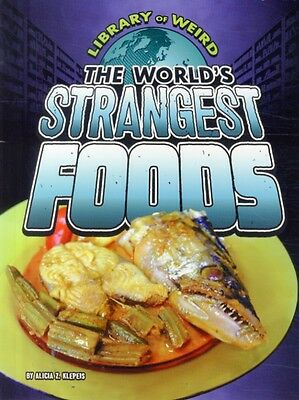 The World's Strangest Foods (Library of Weird) (Paperback), Klepe. 9781406292107