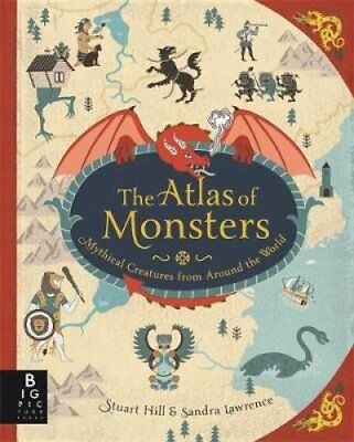 The Atlas of Monsters by Stuart Hill 9781783706969 (Hardback, 2017)