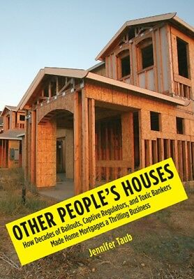 Other People's Houses: How Decades of Bailouts, Captive Regulator...