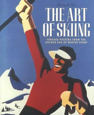 The Art of Skiing : Vintage Posters from the Golden Age of Skiing by Jenny De...