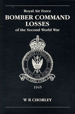 RAF Bomber Command Losses of the Second World War: 1945 v. 6 (Pap. 9780904597929