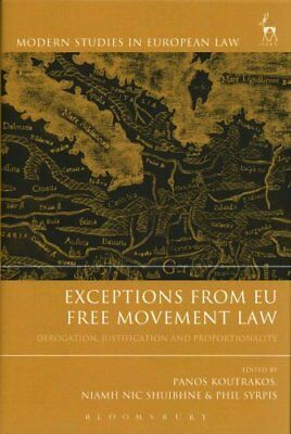 Exceptions from EU Free Movement Law Derogation, Justification ... 9781849466202