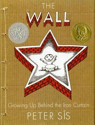 The Wall: Growing Up Behind the Iron Curtain by Peter Sis (Hardback, 2007)