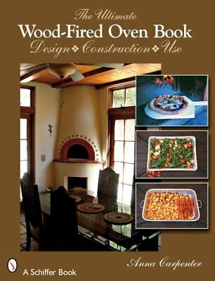 The Ultimate Wood-fired Oven Book by Carpenter, Anna 0764329162 The Cheap Fast