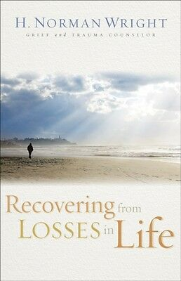 Recovering from Losses in Life (Paperback), Wright, H. Norman, 9780800731557